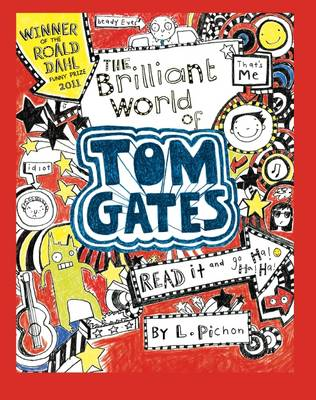 The Brilliant World of Tom Gates by Liz Pichon
