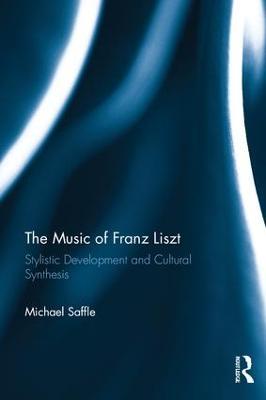 Music of Franz Liszt by Michael Saffle