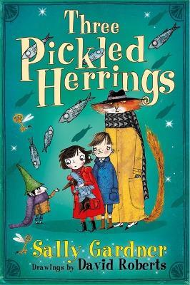 Fairy Detective Agency: Three Pickled Herrings by Sally Gardner