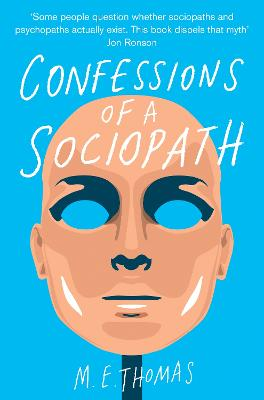 Confessions of a Sociopath by M. E. Thomas