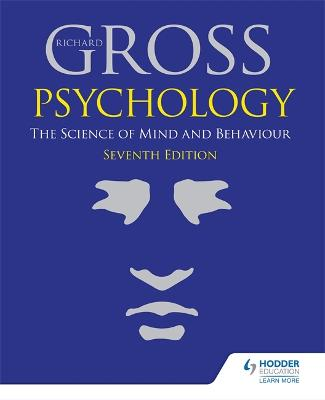 Psychology: The Science of Mind and Behaviour 7th Edition by Richard Gross