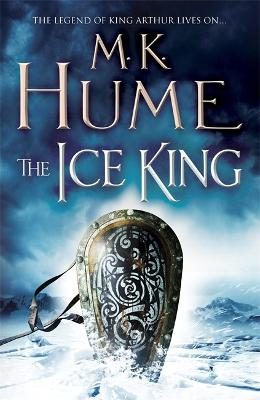 The Ice King: Twilight of the Celts Book III by M. K. Hume