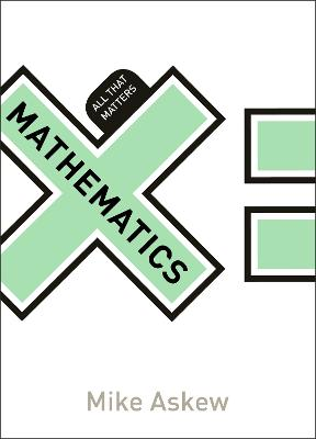 Mathematics: All That Matters by Mike Askew