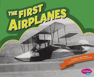The First Airplanes by Megan Cooley Peterson