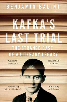 Kafka's Last Trial: The Strange Case of a Literary Legacy book