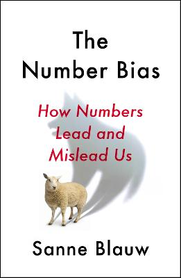The Number Bias: How Numbers Lead and Mislead Us book