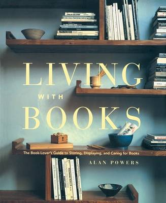 Living with Books (Tr) by Alan Powers