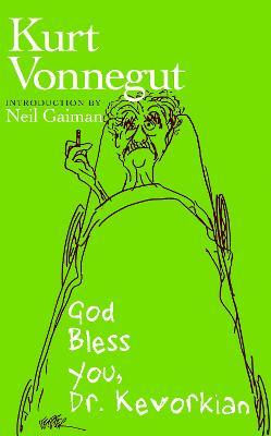 God Bless You, Dr. Kevorkian by Kurt Vonnegut