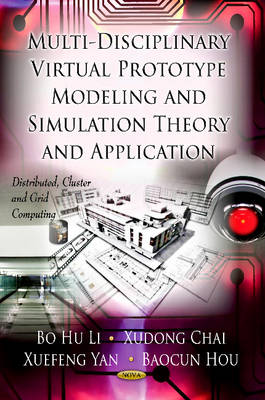 Multi-Discipline Virtual Prototype Modeling & Simulation Theory & Application by Xudong Chai