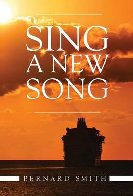 Sing a New Song by Bernard Smith
