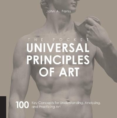 The Pocket Universal Principles of Art by John A. Parks