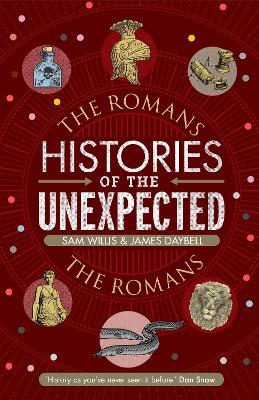 Histories of the Unexpected: The Romans by Dr Sam Willis