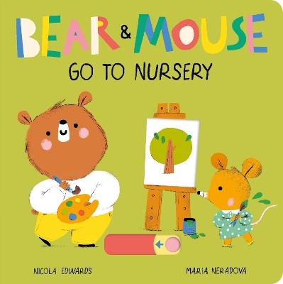 Bear and Mouse Go to Nursery book
