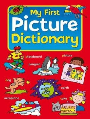 My First Picture Dictionary by Terry Burton
