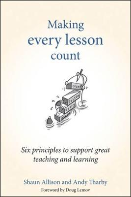 Making Every Lesson Count by Shaun Allison