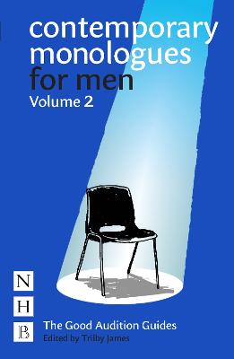 Contemporary Monologues for Men: Volume 2: NHB Good Audition Guides by Trilby James
