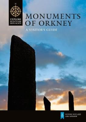 Monuments of Orkney by Caroline Wickham-Jones