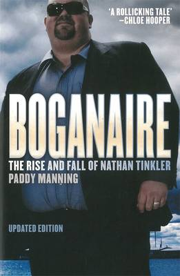 Boganaire: The Rise And Fall Of Nathan Tinkler by Paddy Manning