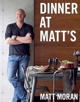 Dinner At Matt's by Matt Moran