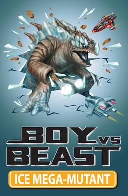 Boy V Beast: #14 Ice Mega-Mutant by Mac Park