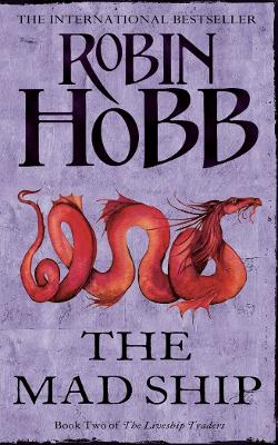 The The Mad Ship (The Liveship Traders, Book 2) by Robin Hobb