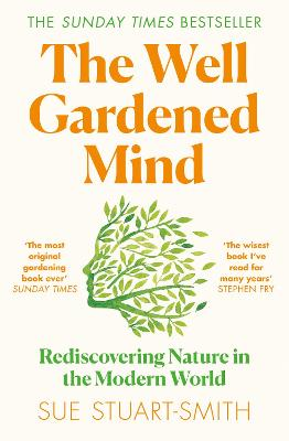 The Well Gardened Mind: Rediscovering Nature in the Modern World book