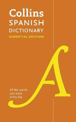 Collins Spanish Dictionary Essential edition by Collins Dictionaries