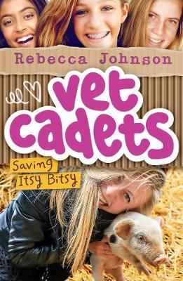 Vet Cadets: Saving Itsy Bitsy (BK3) by Rebecca Johnson
