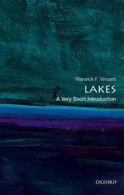 Lakes: A Very Short Introduction by Warwick F. Vincent