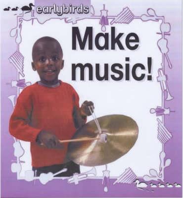 Make Music! by Julia Lawson