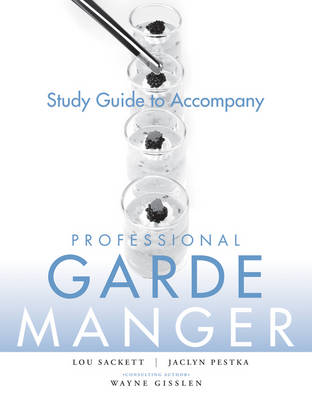 Professional Garde Manger: Study Guide to accompany Professional Garde Manger: A Comprehensive Guide to Cold Food Preparation Study Guide book