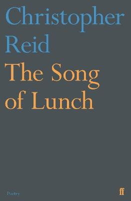 The Song of Lunch by Christopher Reid