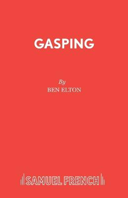 Gasping by Ben Elton
