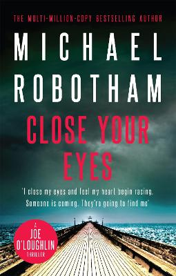 Close Your Eyes by Michael Robotham