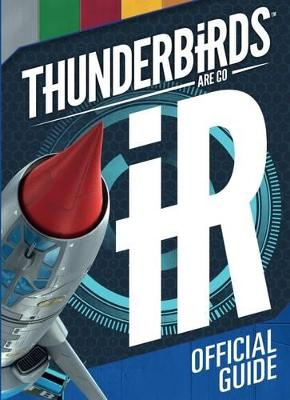 Thunderbirds Are Go Official Guide by Thunderbirds