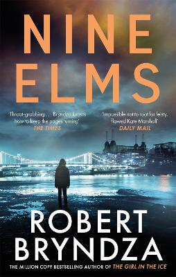 Nine Elms: The thrilling first book in a brand-new, electrifying crime series by Robert Bryndza