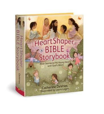 Heartshaper Bible Storybook by Catherine DeVries