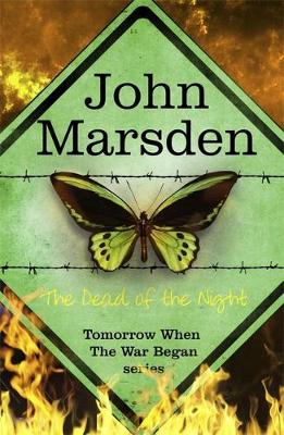 The Tomorrow Series: The Dead of the Night by John Marsden