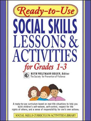 Ready-to-Use Social Skills Lessons and Activities for Grades 1-3 by Begun