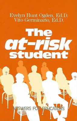 The At-Risk Student: Answers for Educators by Evelyn Hunt Ogden