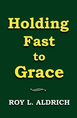 Holding Fast to Grace book
