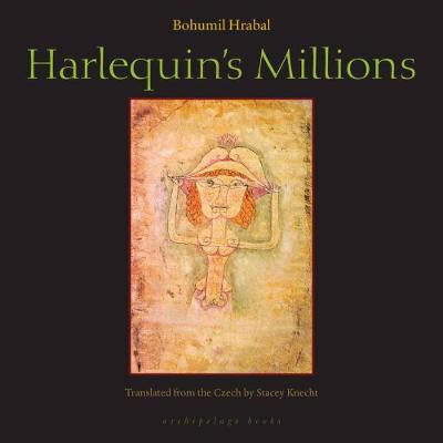 Harlequin's Millions by Bohumil Hrabal