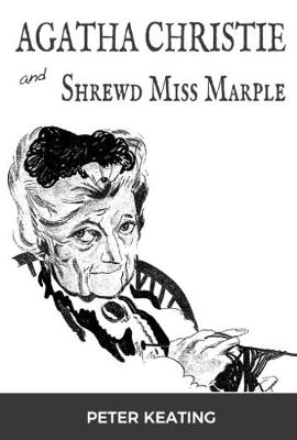 Agatha Christie and Shrewd Miss Marple by Peter Keating