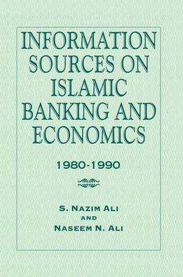 Information Sources on Islamic Banking and Economics by S. Nazim Ali