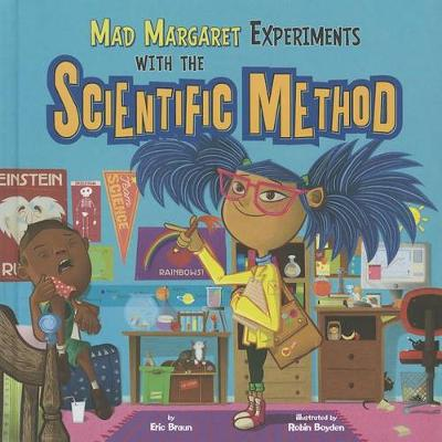 Mad Margaret Experiments with the Scientific Method by Eric Mark Braun