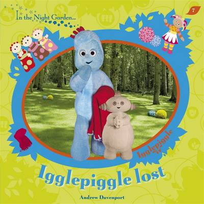 Igglepiggle Lost by Andrew Davenport