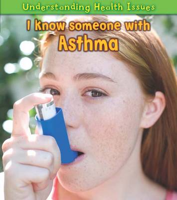 I Know Someone with Asthma by Vic Parker
