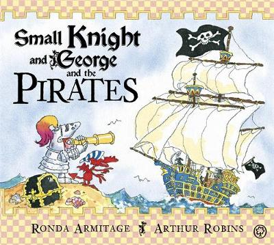 Small Knight and George: Small Knight and George and the Pirates by Ronda Armitage