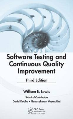 Software Testing and Continuous Quality Improvement by William E. Lewis