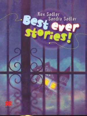 Best Ever Stories! by Rex K. Sadler